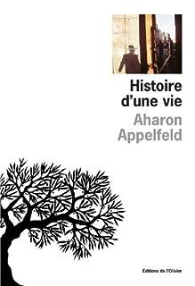 Histoire d'une vie, Appelfeld, Aharon