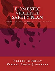 Domestic Violence Safety Plan: A comprehensive plan that will keep you safer whether you stay or leave