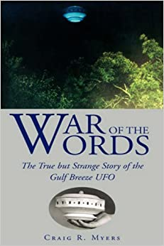 :UPD: War Of The Words: The True But Strange Story Of The Gulf Breeze UFO. mercado Media estas amana Acceso Fuerzas