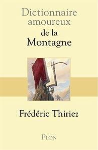 Dictionnaire amoureux de la montagne par Thiriez