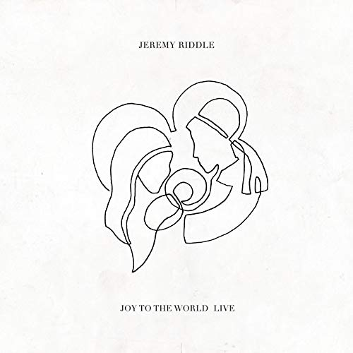 Jeremy Riddle - Joy to the World [Live] (2018)