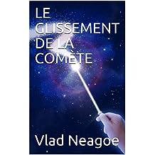 LE GLISSEMENT DE LA COMÈTE  (French Edition)