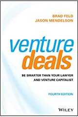 Venture Deals: Be Smarter Than Your Lawyer and Venture Capitalist Kindle Edition
