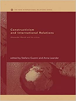 Book Constructivism and International Relations: Alexander Wendt and his critics (New International Relations) (2006-07-13)