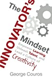 img - for The Innovator's Mindset: Empower Learning, Unleash Talent, and Lead a Culture of Creativity book / textbook / text book
