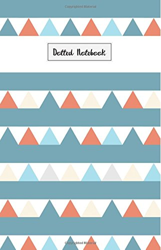 Download Dotted Notebook: Triangle Navy Geometric Boho Journal / 5.5 x 8.5 / 110 Dotted Pages / Perfect Designed for Bullet Jouraling (Dotted Notebook To Write In) (Volume 2) PDF