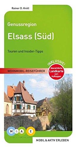 Genussregion Elsass Süd (MOBIL & AKTIV ERLEBEN - Wohnmobil-Reiseführer)