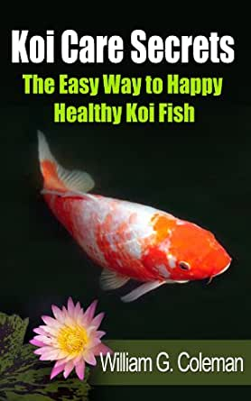 Koi care secrets the easy way to happy healthy koi fish for Koi fish care