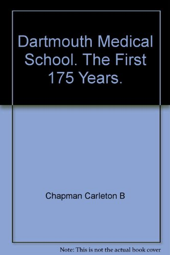 Dartmouth Medical School: First 175 Years