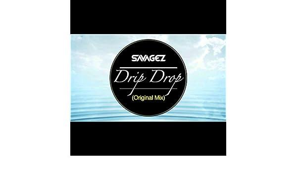 savagez drip drop