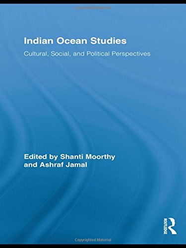 Indian Ocean Studies: Cultural, Social, and Political Perspectives (Routledge Indian Ocean Series)