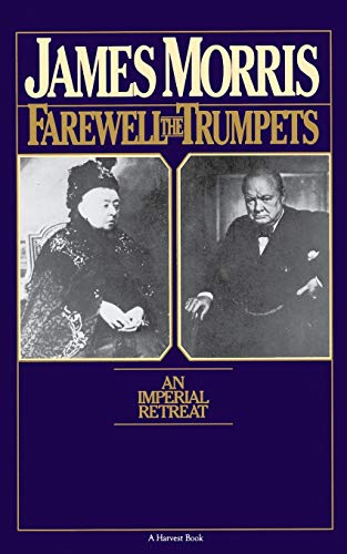 Farewell The Trumpets: An Imperial Retreat (Harvest/Hbj Book)