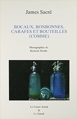 Livres Bocaux, bonbonnes, carafes et bouteilles (comme) pdf, epub ebook