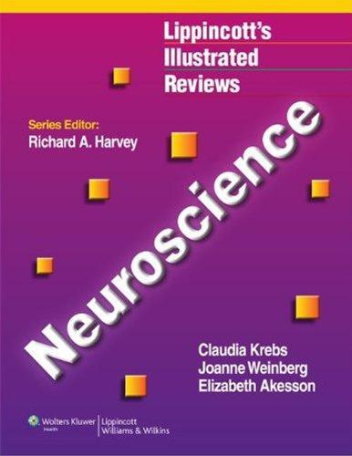 Lippincott's Illustrated Reviews Neuroscience (1st 2012) [Krebs, Weinberg & Akesson]