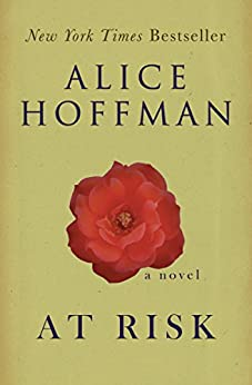 At Risk: A Novel by [Hoffman, Alice]
