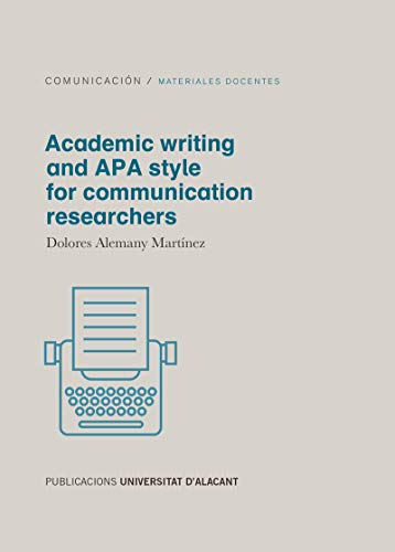 Academic writing and APA style for communication researchers (Materiales docentes) por Alemany Martínez, Dolores