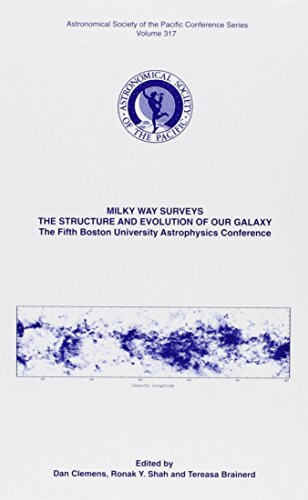 Milky Way Surveys: The STructure and Evolution of our Galaxy: The 5th Boston University Astrophysics Conferrence Held 15-17 June 2003 at Boston ... SOCIETY OF THE PACIFIC CONFERENCE SERIES)
