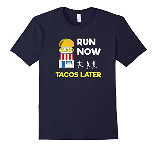 Men's Run Now Tacos Later - Fun Running - Cheats For Fun Run