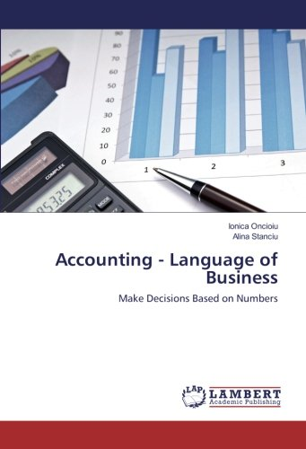 Accounting - Language of Business: Make Decisions Based on Numbers by LAP LAMBERT Academic Publishing