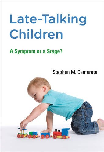 Late-Talking Children: A Symptom or a Stage? (The MIT Press)