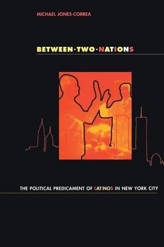 Between Two Nations: The Political Predicament of Latinos in New York City