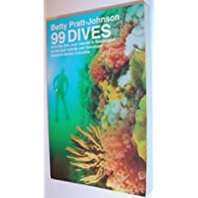 99 Dives from the San Juan Islands in Washington to the Gulf Islands and Vancouver Island in British Columbia by Betty Pratt-Johnson (1997-07-01)