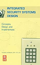 Integrated Security Systems Design: Concepts, Specifications, and Implementation
