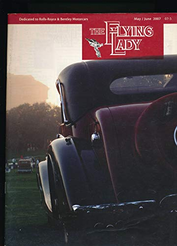 The Flying Lady : Bentley Brooklands ; The Slying Spur; A History of the Roll Royce Mascot Part II ; Reg Abbis Former RR & Bentley Communications Chief ; A Rolls Royce Coffin (2007 Journal)