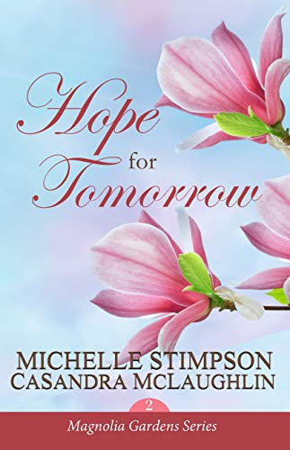 Search : Hope for Tomorrow (Magnolia Gardens Book 2)