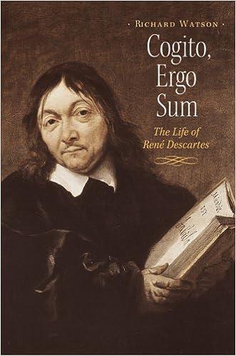 cogito ergo sum  Cogito, Ergo Sum: The Life of Rene Descartes: Richard Watson ...