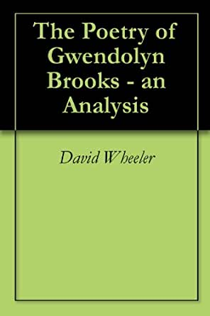 critical essays on gwendolyn brooks A critical analysis of the works of gwendolyn brooks this sample gwendolyn brooks essay is published for informational purposes only.