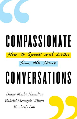 Book Cover: Compassionate Conversations: How to Speak and Listen from the Heart
