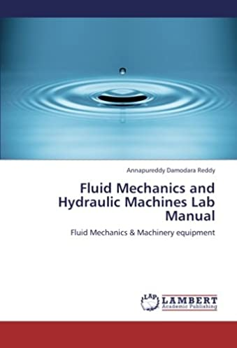 Fluid Mechanics And Hydraulics Machines Manual Ultimate User Guide