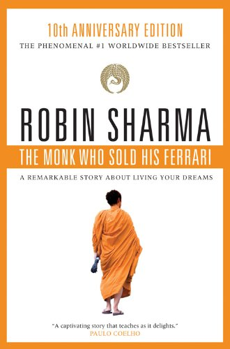 the-monk-who-sold-his-ferrari-a-remarkable-story-about-living-your-dreams-by