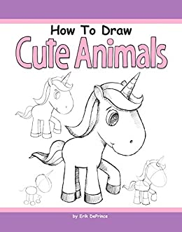 How to Draw Cute Animals by [DePrince, Erik]
