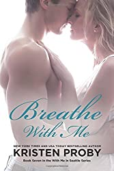 Breathe With Me: Book Seven in the With Me In Seattle Series: 7 by Proby, Kristen (2014) Paperback