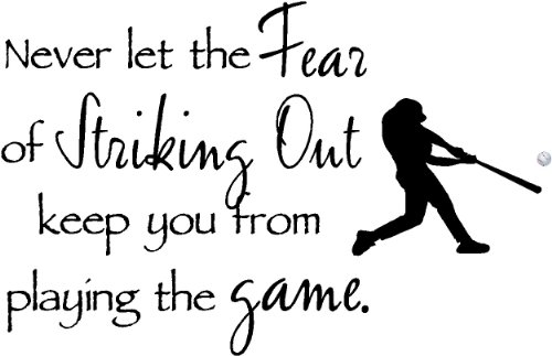 Never let the fear of striking out keep you from playing the game with colored baseball inspirational home vinyl wall quotes decals sayings art lettering