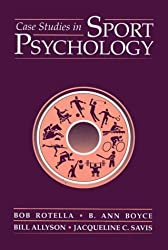 Case Studies In Sport Psychology (Jones and Bartlett Series in Health and Physical Education) by Rotella, Bob Published by Jones & Bartlett Learning 1st (first) edition (1997) Paperback