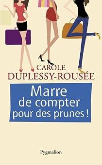 Marre de compter pour des prunes !  par Duplessy-Rousée