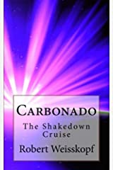 Carbonado: The Shakedown Cruise (The Journey of the Freighter Lola) (Volume 2) Paperback