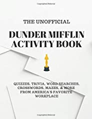 The Unofficial Dunder Mifflin Activity Book: Quizzes, Trivia, Word Searches, Crosswords, Mazes, & More Fro