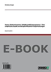 Trance: Determinanten, Inhalte und Konsequenzen - Eine empirische Studie am Beispiel Ritueller Körperhaltungen