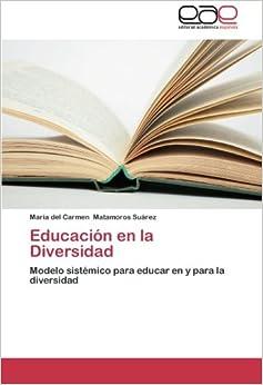 Educación en la Diversidad: Modelo sistémico para educar en y para la diversidad
