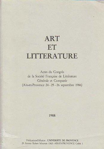 art-et-litterature-actes-du-congres-de-la-societe-francaise-de-litterature-generale-et-comparee-aix-