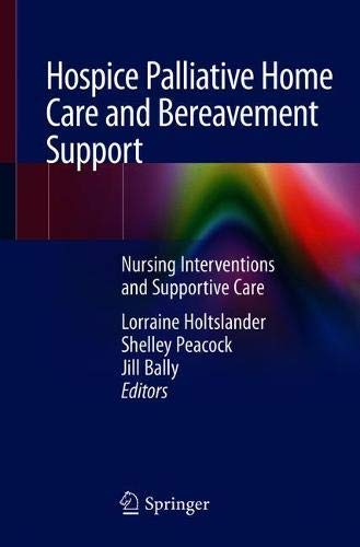 Hospice Palliative Home Care and Bereavement Support: Nursing Interventions and Supportive Care ()