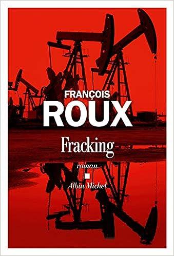 François Roux - Fracking