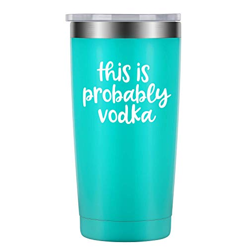 This is Probably Vodka Tumbler - Vodka Gifts for Women - Funny Birthday Wine Lovers Gifts Ideas for Best Friend, Mom, Daughter, Grandma, Nana, Her - LEADO 20oz Tumbler Travel - Vodka La