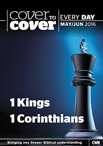 Cover to Cover Every Day May-June 2016: 1 Kings & 1 Corinthians