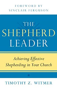 Shepherd Leader by [Witmer, Timothy Z.]
