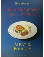 Dine With Europe's Master Chefs: Meat & Poultry